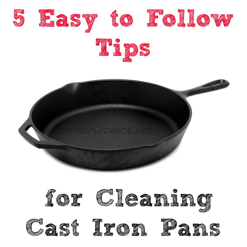 Dancing With Fireflies 5 Tips For Cleaning Cast Iron Pans
